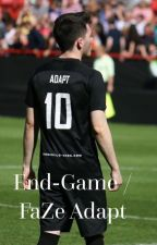 End-Game / FaZe Adapt by The_World_Of_Stories
