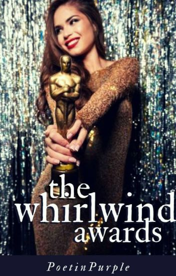 The Whirlwind Awards   ✔