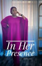 In Her Presence  by fateemmarh_ab