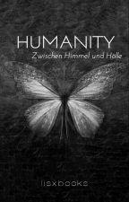 Humanity - Zwischen Himmel und Hölle  by _lisxbooks_