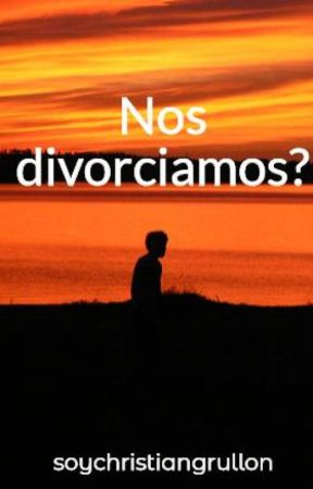 Nos divorciamos? by soychristiangrullon