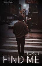 Find me || Boy x boy by FionaOlivieri