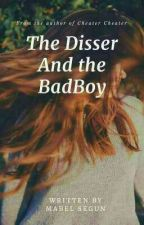 The Disser And the BadBoy. by Femoringa
