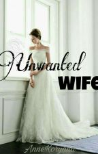 UNWANTED WIFE (ON-GOING) by tolentino_julieanne