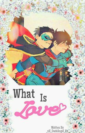 What Is Love? by _xX_DarkAngel_Xx_