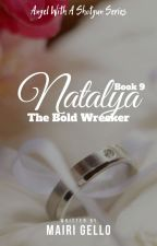 BOOK 9: Natalya, The Bold Wrecker [SOON] by mairigello