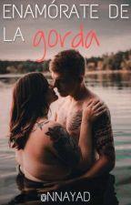 Enamorate De La Gorda (en edición) by DayannBautista14