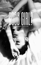 good girl? by tumblrgirl1d