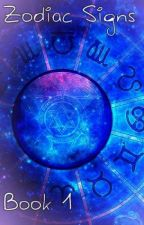 ~What The Zodiac Signs Do~ Book 1 by abbasrahnya