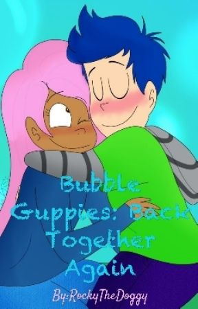 Bubble Guppies: Back Together Again -