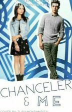 Chanceler and Me by djdiamondmind1738