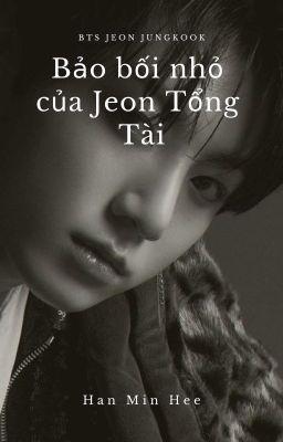 • Bảo bối nhỏ của Jeon Tổng Tài •   Jungkook  