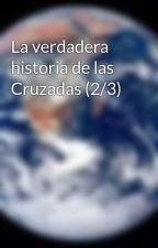 La verdadera historia de las Cruzadas (2/3) by InvitacionAIslamwebN