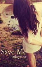 Save Me by mkaymoo