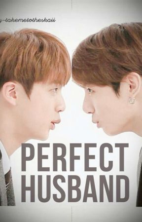Perfect Husband (19+ j.jk ff)  by takemetotheskaii