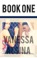 Vanessa Alsina ( BOOK 1 ) by Aniya_C