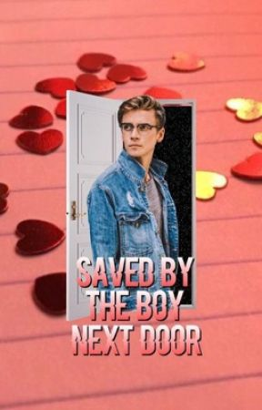 Saved By The Boy Next Door by beautyofyoutubee