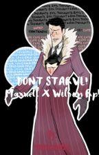 Don't starve! Maxwell x Wilson rp by venusandluc