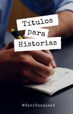 Nombres para Historias by CeciGonzlez3
