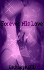 Forever His Love by BethanyRKCD