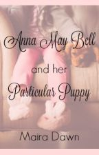 Anna May Bell and her Particular Puppy  #TravelBrilliantly Contest by MairaDawn