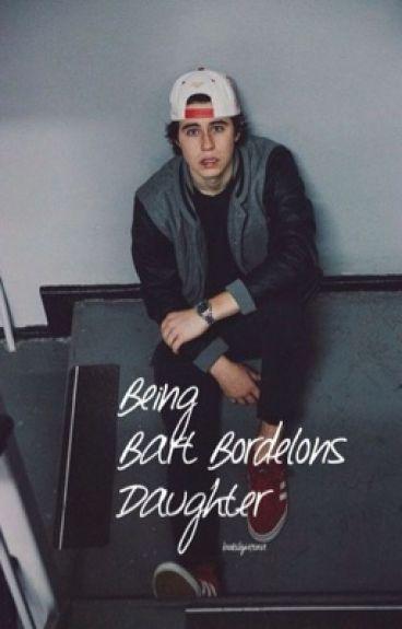 Being Bart Bordelons Daughter