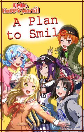 [BANDORI] A Plan to Smile by NyanBerii