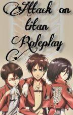 Attack on titan | Roleplay  by -kanasu-