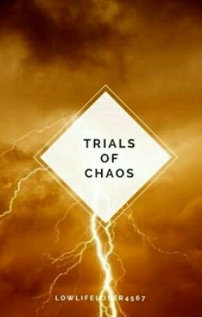 The Trials Of Chaos (A Percy Jackson Fanfiction,Book 1 In