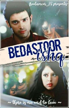 Bedastoor Ishq-There's No End To Love by freelancer_JS