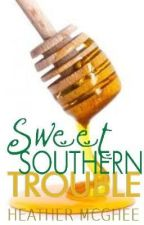 Sweet Southern Trouble (Sample Only) by hmmcghee