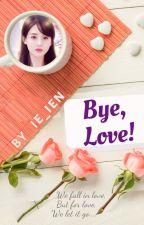 Bye, Love by iinajid