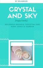 Crystal And Sky [Happy Family]  by Kelamkari