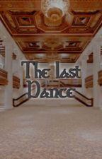 The last dance  by swearbythesalt