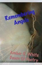 Remembering Angels by DawnofPoetry