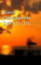 Classic Choquequirao Trek 4 D - 3 N by machupicchu02
