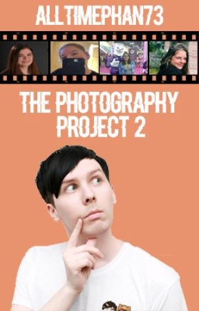 The Photography Project 2. Phan AU by AllTimePhan73