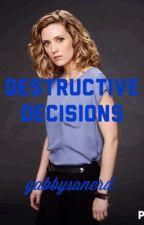 Destructive Decisions (Lesbian Story) by gabbysanerd