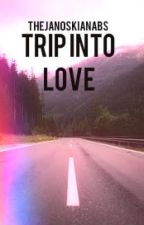 Trip Into Love // l.b. by thejanoskianabs