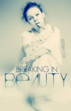Breaking In Beauty by PartiallyDolphin