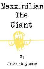 Maxximilian The Giant by jackodyssey