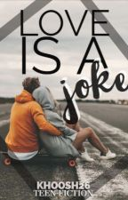 Love is a JOKE by khoosh26