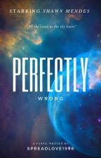Perfectly Wrong by lohita25