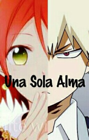 Una Sola Alma [[BAKUGOU X LECTORA OC]] by la_friki_otaku