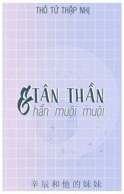 Đọc truyện [NT] Tần Thần và hắn muội muội - Thỏ Tử Thập Nhị.