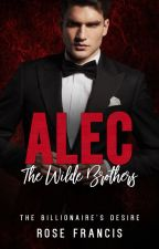 Alec: The Wilde Brothers (Excerpt Only) - BWWM Billionaire Romance by rose_francis