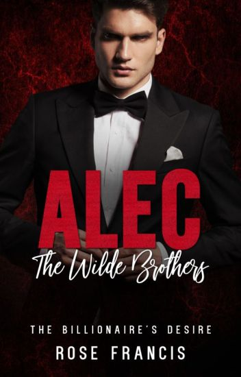 Alec: The Wilde Brothers (Excerpt Only) - BWWM Billionaire