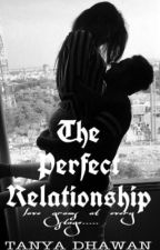 The Perfect Relationship  by 9090anonymous