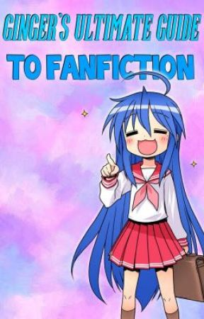 Ginger's Ultimate Guide to Writing Fanfiction by -SimplyKenn