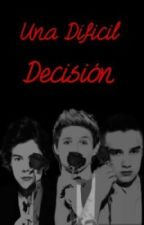 Una Dificil Decision (Harry Styles) (Liam Payne) (Niall Horan) by Sam2298